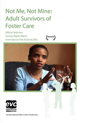 Not Me, Not Mine: Adult Survivors of Foster Care
