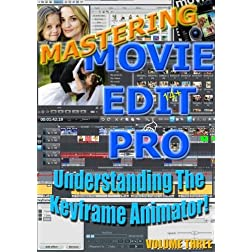 Mastering Movie Edit Pro 14+ Volume Three; Understanding Keyframe Animation!