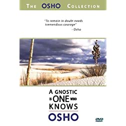 The Osho Collection, Vol. 6: A Gnostic Is One Who Knows