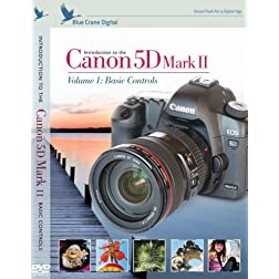 Introduction to the Canon 5D Mark II ; Volume 1: Basic Controls