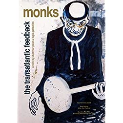 Monks: The Transatlantic Feedback