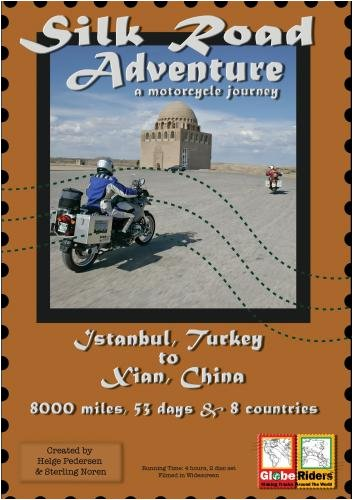 GlobeRiders  Silk Road Adventure - A Motorcycle Journey Istanbul, Turkey to Xian, China
