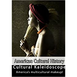 American Cultural History  Cultural Kaleidoscope America's Multicultural Makeup!