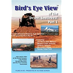 Bird's Eye View Bird's Eye View The Desert Southwest Part 1