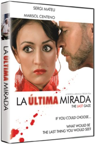 The Last Gaze (La Ultima Mirada)