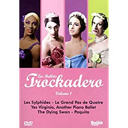 Les Ballets Trockadero, Vol. 1: Les Sylphides/Le Grand Pas de Quatre/Yes, Virginia/The Dying Swan/Paqui