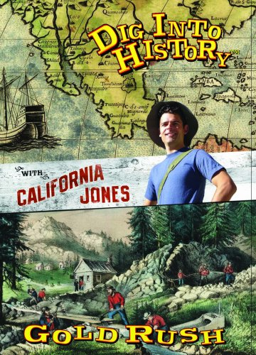 Dig Into History with California Jones: Gold Rush