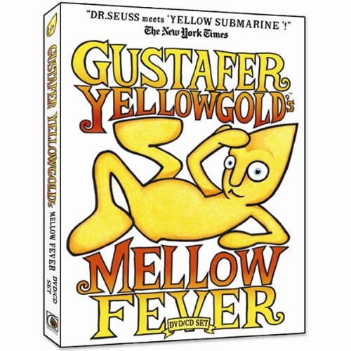 Gustafer Yellowgold's Mellow Fever