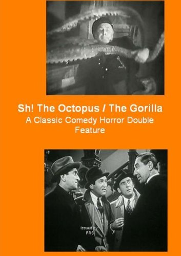 Sh! The Octopus / The Gorilla ; A Classic Comedy Horror Double Feature