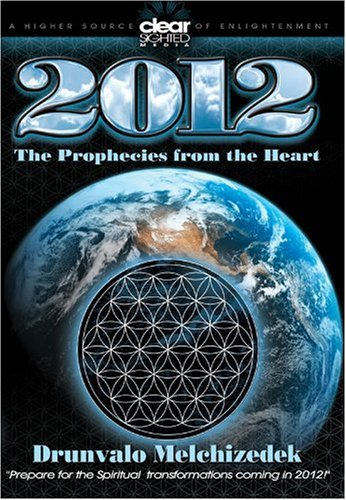 Drunvalo Melchizedek: 2012 - The Prophecies from the Heart