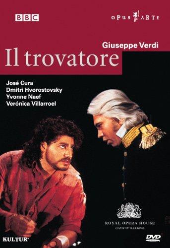 Verdi - Il Trovatore / Cura, Hovorostovsky, Villarroel, Naef, Rizzi, Covent Garden