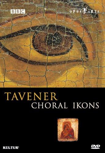Sir John Tavener: Choral Ikons