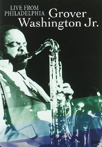 Grover Washington Jr. - Live from Philadelphia 1981