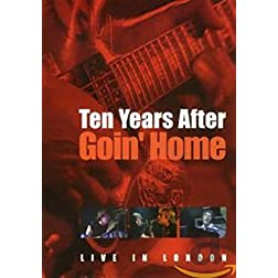 Ten Years After: Goin' Home - Live from London