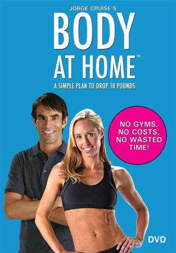 Body at Home: A Simple Plan to Drop 10 Pounds. Basic Workouts DVD!