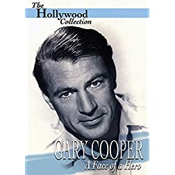 Hollywood Collection: Gary Cooper - The Face of A Hero
