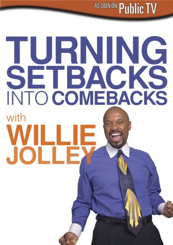 Willie Jolley: Turning Setbacks into Comebacks