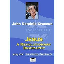 John Dominic Crossan: Jesus, A Revolutionary Biography