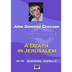 John Dominic Crossan: A Death in Jerusalem