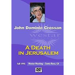 John Dominic Crossan: A Death in Jerusalem