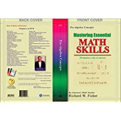 Mastering Essential Math Skills: PRE-ALGEBRA SKILLS with America's Math Teacher, Richard W. Fisher With Over 6 Hours of Lessons!
