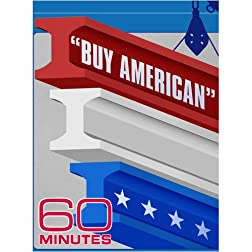 60 Minutes - &quot;Buy American&quot; (February 15, 2009)