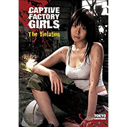 Captive Factory Girls: The Violation