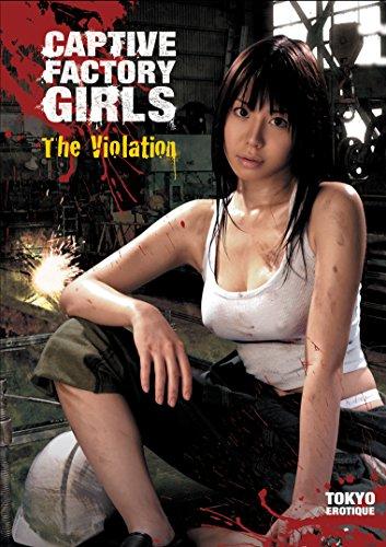Captive Factory Girls: The Violation