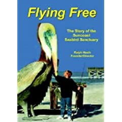 Flying Free: The Story of the Suncoast Seabird Sanctuary