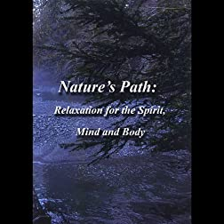 Nature's Path : Relaxation for the Spirit, Mind and Body