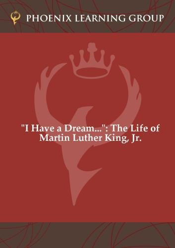 """I Have a Dream"": The Life of Martin Luther King, Jr."