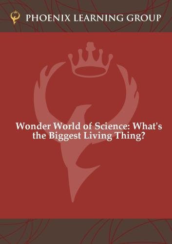 Wonder World of Science: What's the Biggest Living Thing?