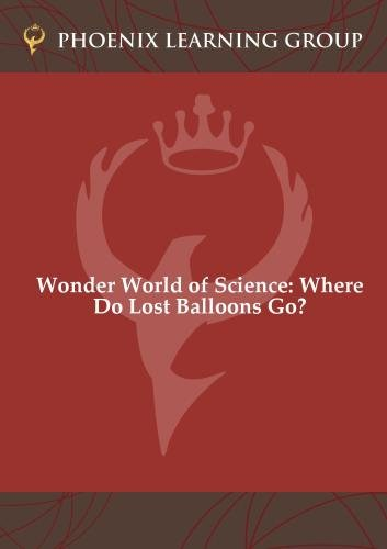 Wonder World of Science: Where Do Lost Balloons Go?