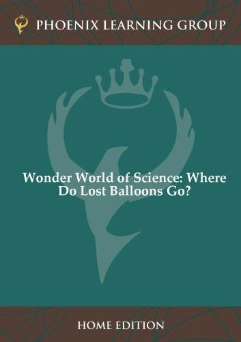 Wonder World of Science: Where Do Lost Balloons Go? (Home Use)