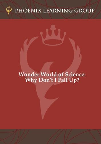 Wonder World of Science: Why Don't I Fall Up?
