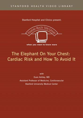 The Elephant On Your Chest: Cardiac Risk and How To Avoid It
