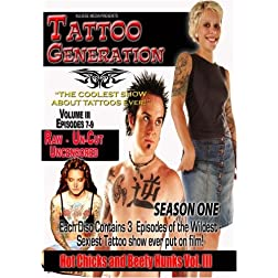 Tattoo Generation Season 1 Vol. III Hot Chicks and Beefy Hunks