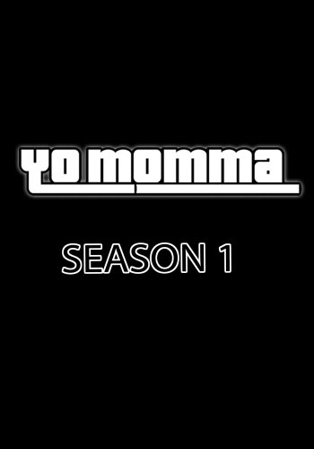 Yo Momma, The Complete First Season