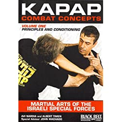 KAPAP Combat Concepts Vol. 1: Martial Arts of The Isreali Special Forces - Principles and Conditioning