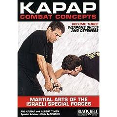 KAPAP Combat Concepts Vol. 3: Martial Arts of The Isreali Special Forces - Weapons Skills and Defenses