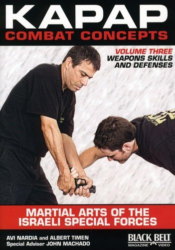 KAPAP Combat Concepts Vol. 3: Martial Arts of The Isreali Special Forces - Weapons Skills and Defenses