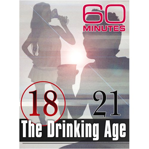 60 Minutes - The Drinking Age (February 22, 2009)