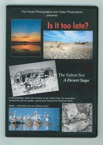 Is It Too Late? The Salton Sea, A Desert Saga