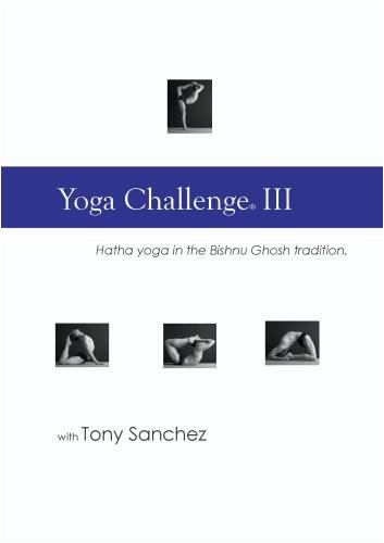 Yoga Challenge III, Hatha Yoga with Tony Sanchez