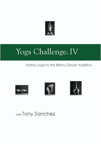 Yoga Challenge IV, Hatha Yoga with Tony Sanchez
