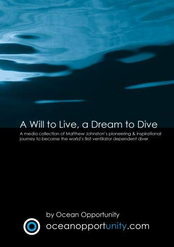 A Will to Live, a Dream to Dive