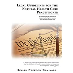 Legal Guidelines for the Natural Health Care Practitioner