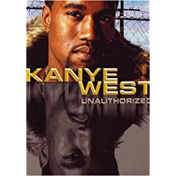 Kanye West: Unauthorized