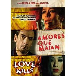 Amores Que Matan/Love Kills