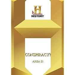 History  --  Conspiracy?:  Area 51